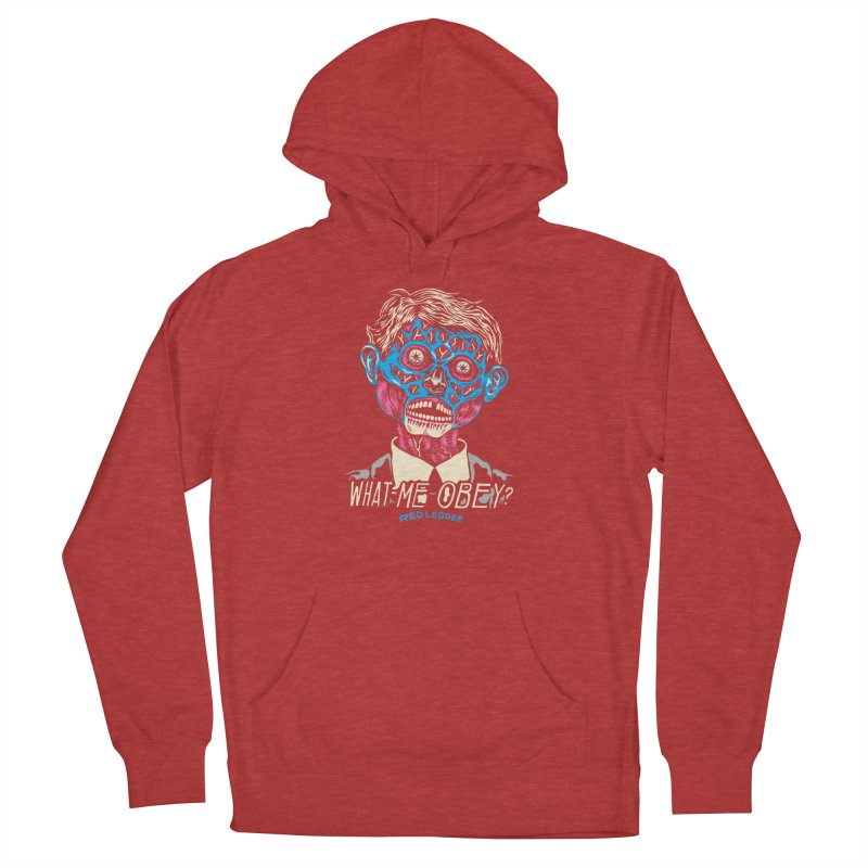 What-Me OBEY? Men's Pullover Hoody by redleggerstudio's Shop