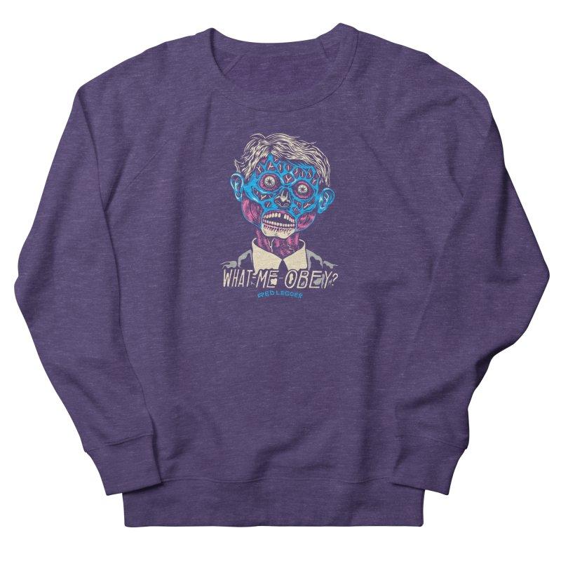What-Me OBEY? Women's French Terry Sweatshirt by redleggerstudio's Shop