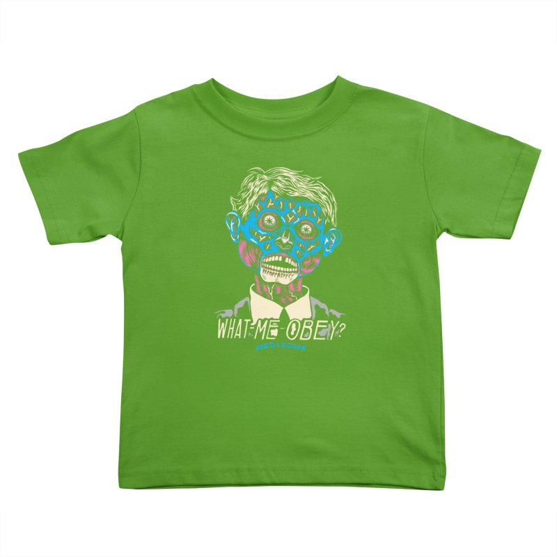 What-Me OBEY? Kids Toddler T-Shirt by redleggerstudio's Shop