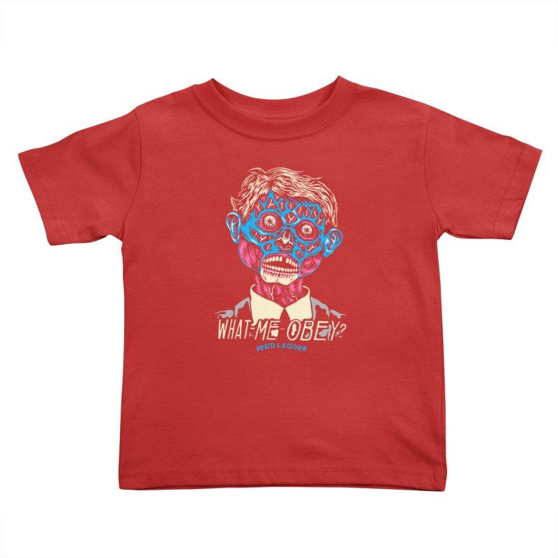 What-Me OBEY? Kids Toddler T-Shirt by redleggerstudio's Shop