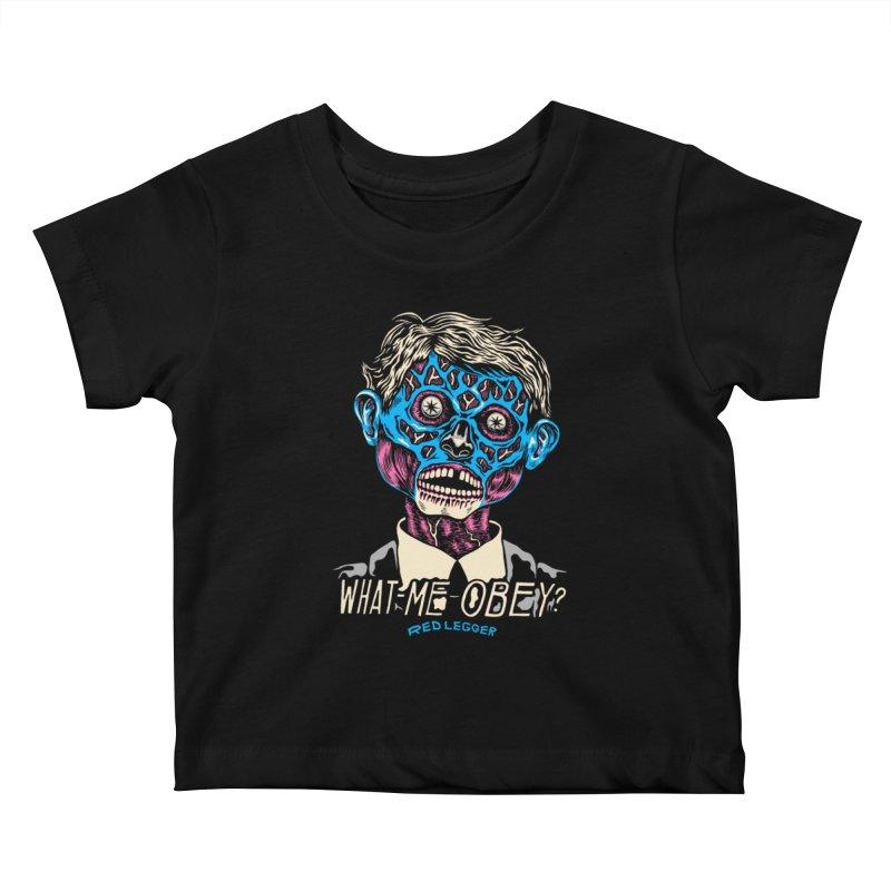 What-Me OBEY? Kids Baby T-Shirt by redleggerstudio's Shop