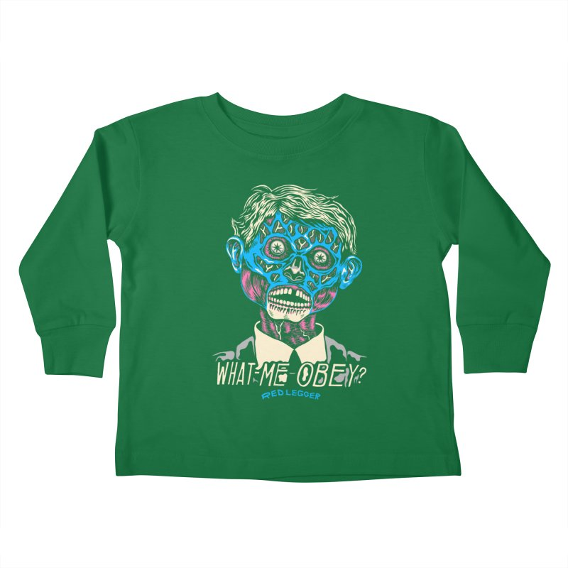 What-Me OBEY? Kids Toddler Longsleeve T-Shirt by redleggerstudio's Shop