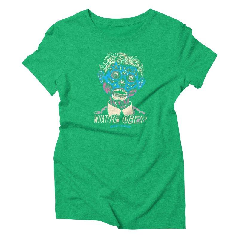 What-Me OBEY? Women's Triblend T-Shirt by redleggerstudio's Shop