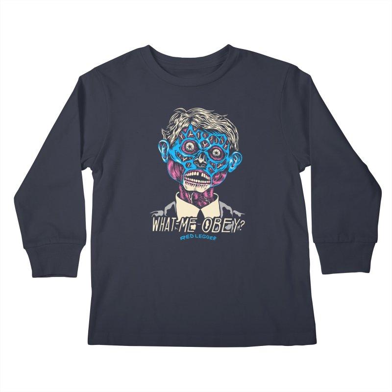 What-Me OBEY? Kids Longsleeve T-Shirt by redleggerstudio's Shop