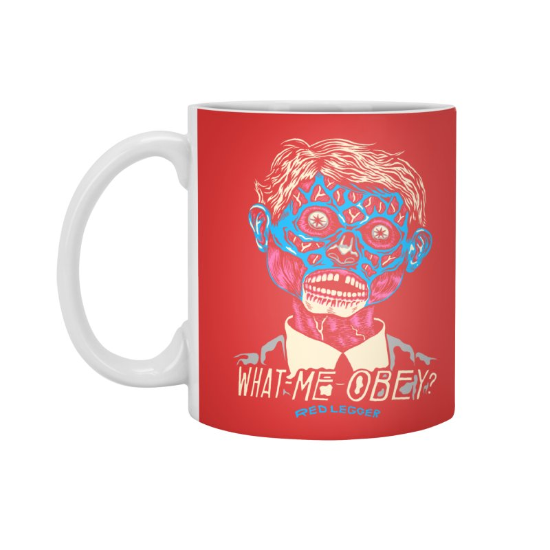 What-Me OBEY? Accessories Standard Mug by redleggerstudio's Shop
