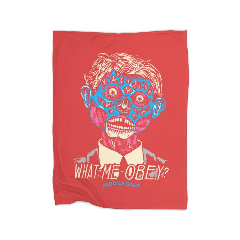 What-Me OBEY? Home Fleece Blanket Blanket by redleggerstudio's Shop