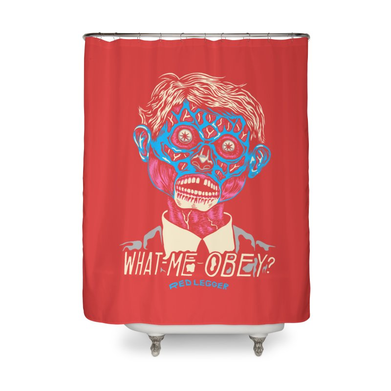 What-Me OBEY? Home Shower Curtain by redleggerstudio's Shop