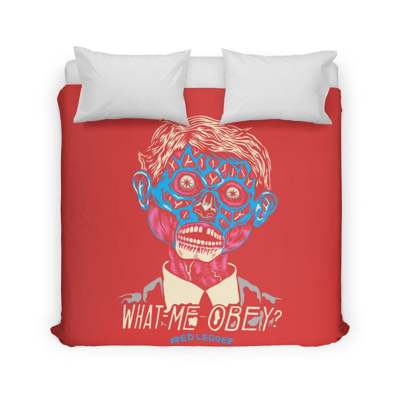 What-Me OBEY? Home Duvet by redleggerstudio's Shop