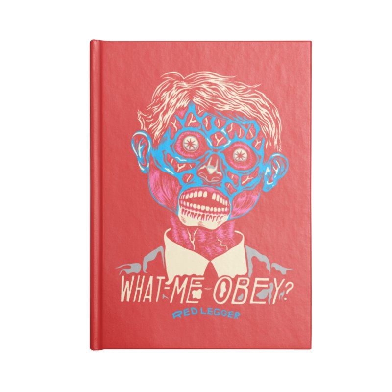 What-Me OBEY? Accessories Lined Journal Notebook by redleggerstudio's Shop