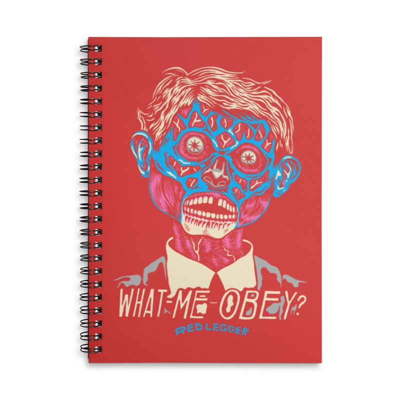 What-Me OBEY? Accessories Lined Spiral Notebook by redleggerstudio's Shop