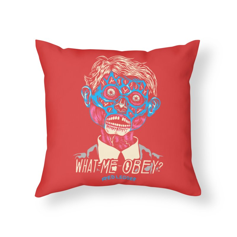 What-Me OBEY? Home Throw Pillow by redleggerstudio's Shop