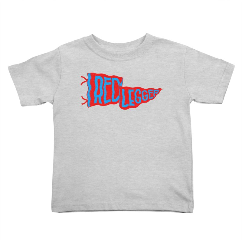 RED LEGGER PENNANT Kids Toddler T-Shirt by redleggerstudio's Shop