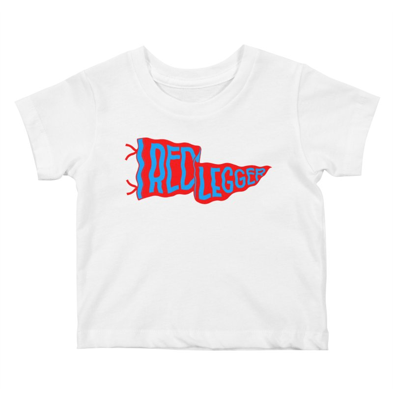 RED LEGGER PENNANT Kids Baby T-Shirt by redleggerstudio's Shop