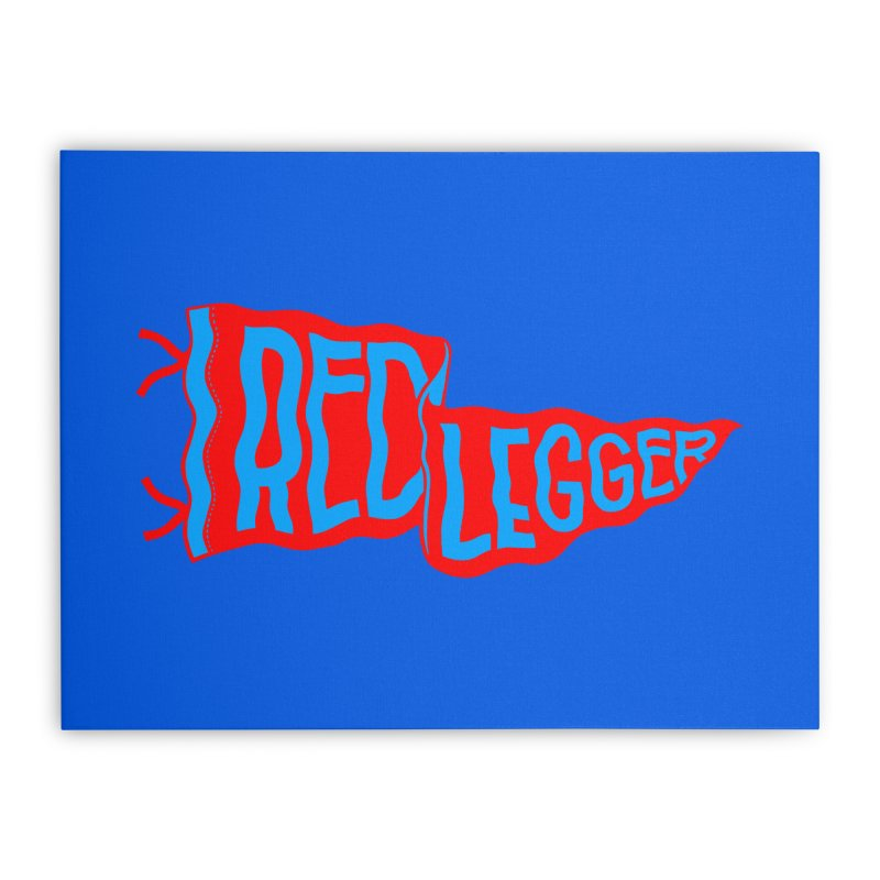 RED LEGGER PENNANT Home Stretched Canvas by redleggerstudio's Shop