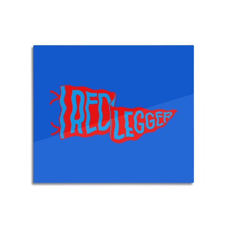 RED LEGGER PENNANT Home Mounted Acrylic Print by redleggerstudio's Shop