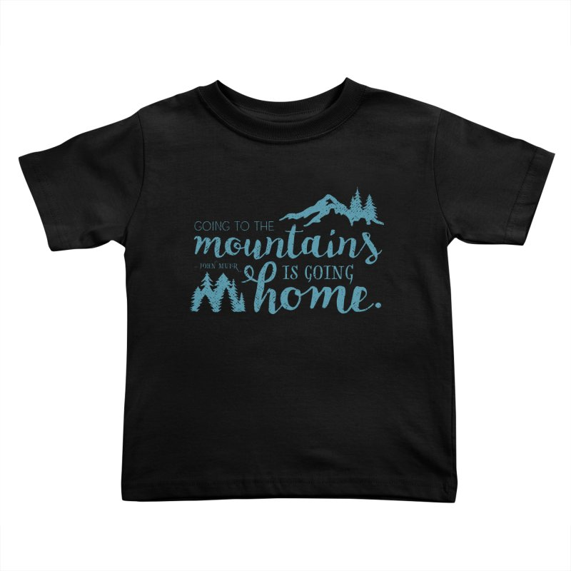 Going to the Mountains Kids Toddler T-Shirt by Red Pixel Studios