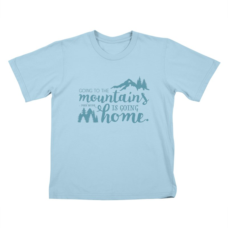 Going to the Mountains Kids T-Shirt by Red Pixel Studios