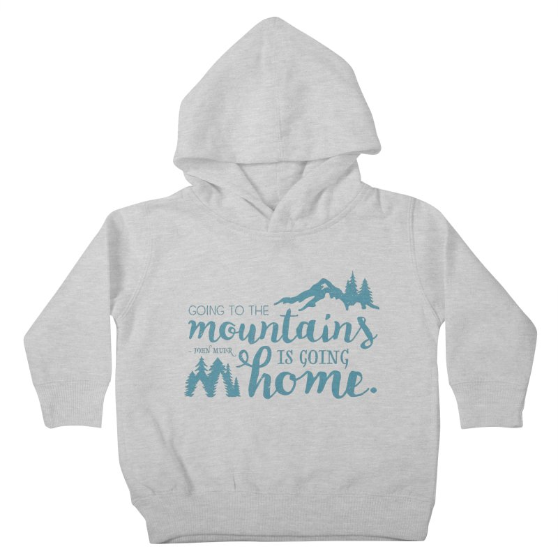 Going to the Mountains Kids Toddler Pullover Hoody by Red Pixel Studios