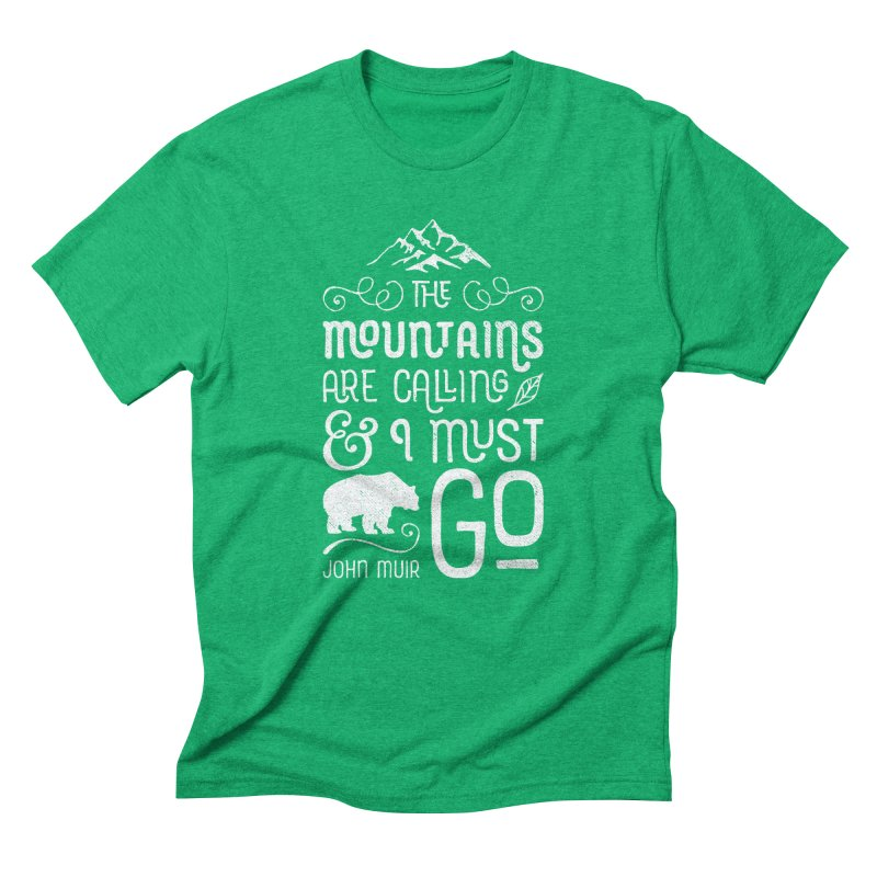The Mountains Are Calling – In White in Men's Triblend T-Shirt Tri-Kelly by Red Pixel Studios