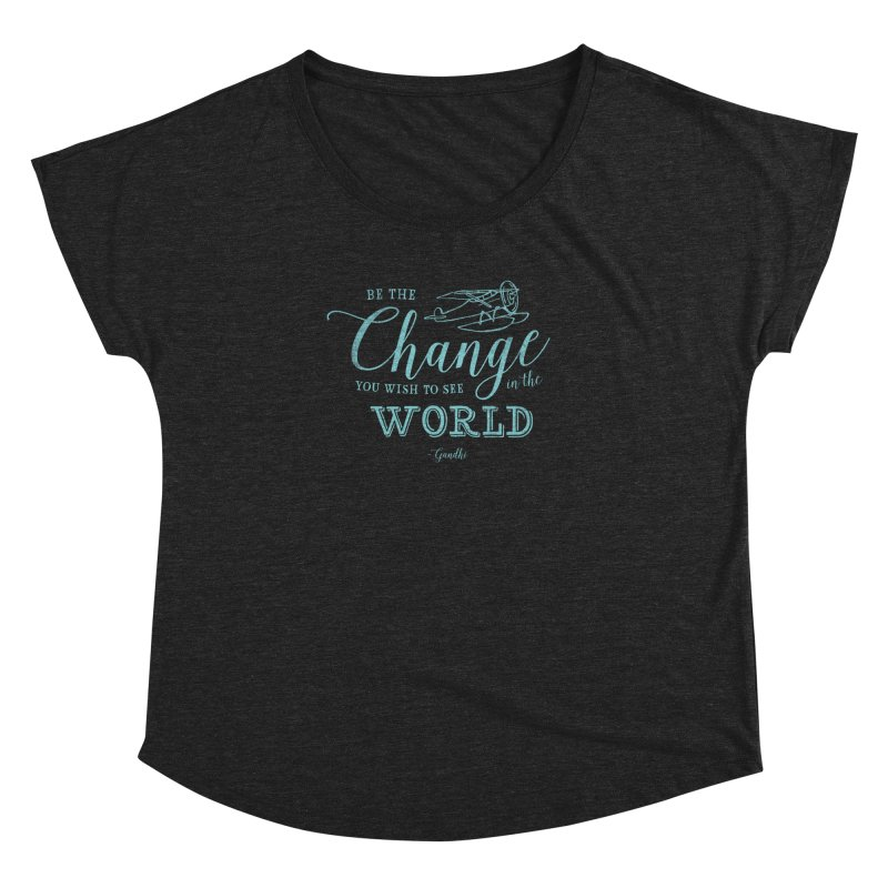 Be the Change Women's Dolman Scoop Neck by Red Pixel Studios