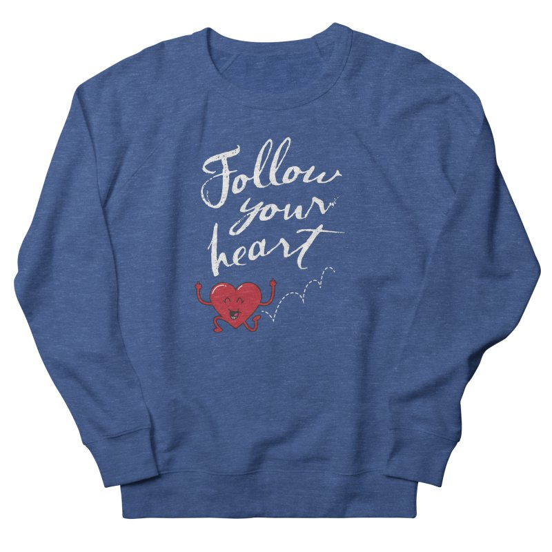 Follow Your Heart Women's French Terry Sweatshirt by Red Robot