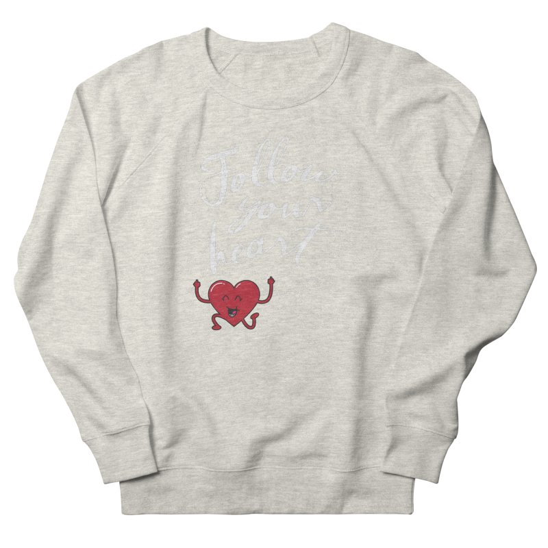 Follow Your Heart Men's French Terry Sweatshirt by Red Robot