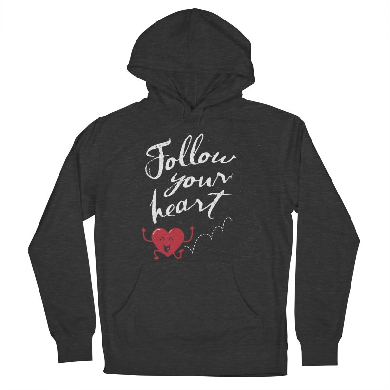Follow Your Heart Women's Pullover Hoody by Red Robot