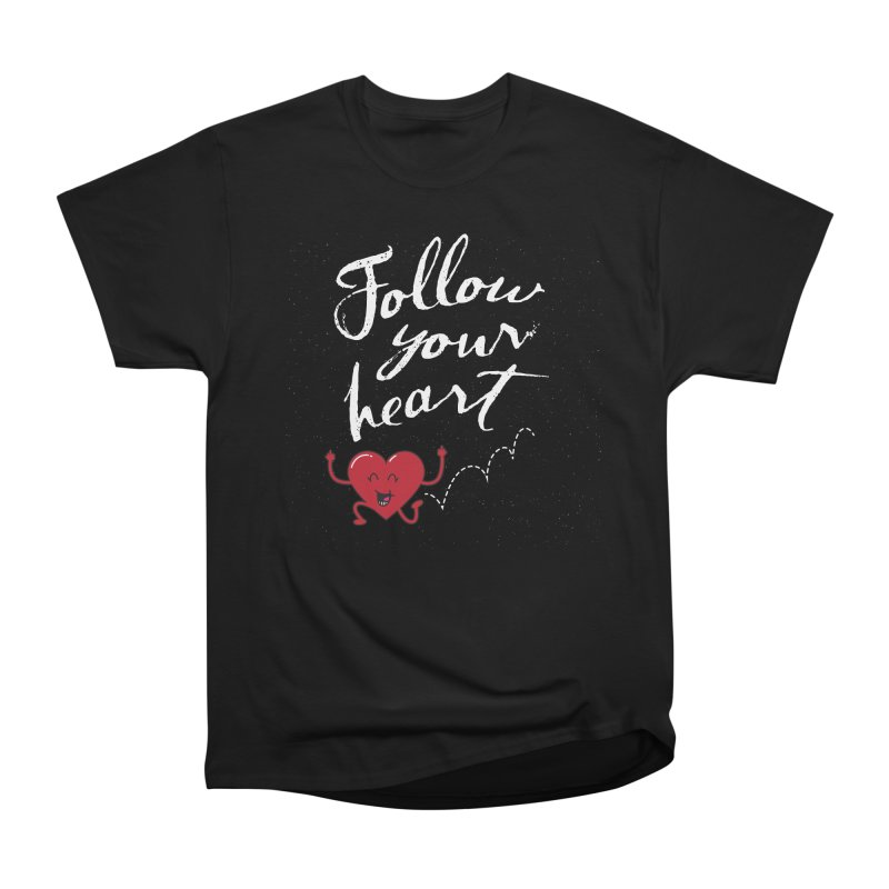 Follow Your Heart in Men's Classic T-Shirt Black by Red Robot