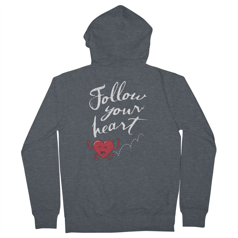 Follow Your Heart Women's Zip-Up Hoody by Red Robot