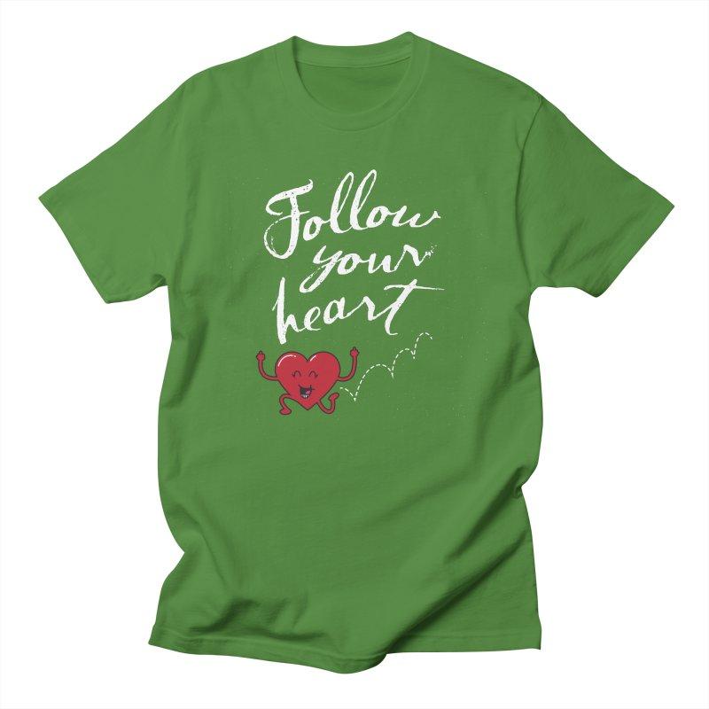 Follow Your Heart Women's Unisex T-Shirt by Red Robot
