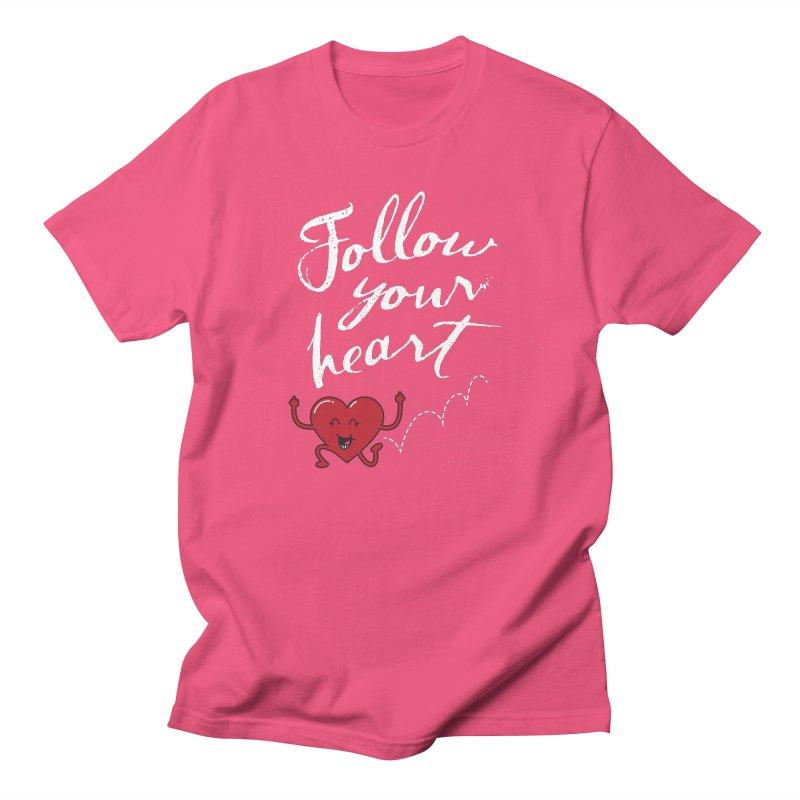 Follow Your Heart Women's Regular Unisex T-Shirt by Red Robot