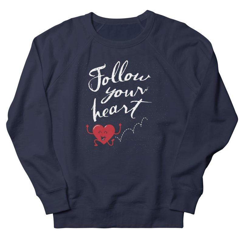 Follow Your Heart Women's Sweatshirt by Red Robot