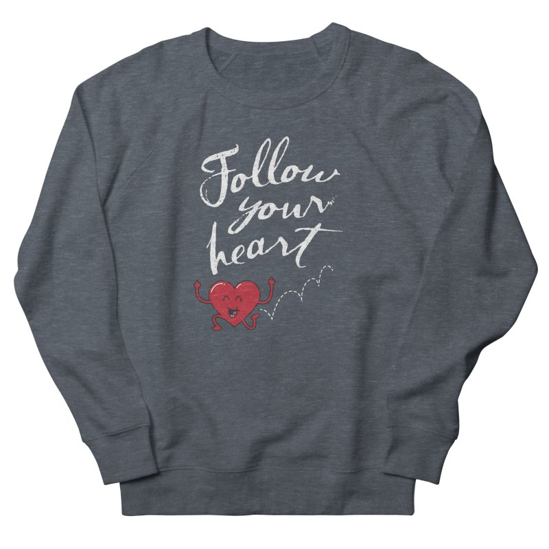Follow Your Heart Men's Sweatshirt by Red Robot