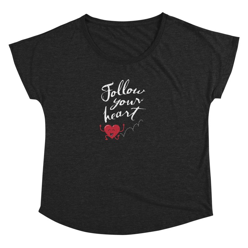 Follow Your Heart Women's Dolman by Red Robot