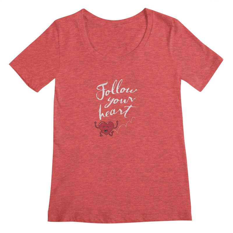 Follow Your Heart Women's Scoopneck by Red Robot