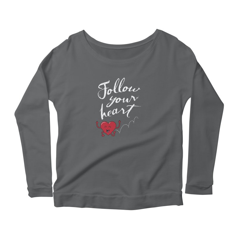 Follow Your Heart Women's Longsleeve Scoopneck  by Red Robot