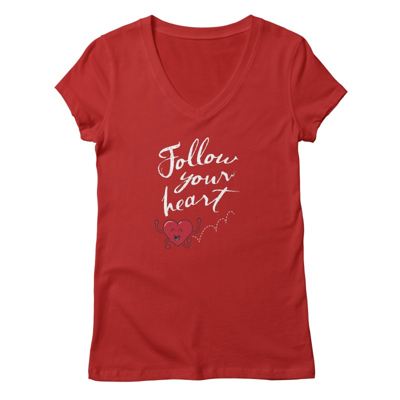 Follow Your Heart Women's V-Neck by Red Robot