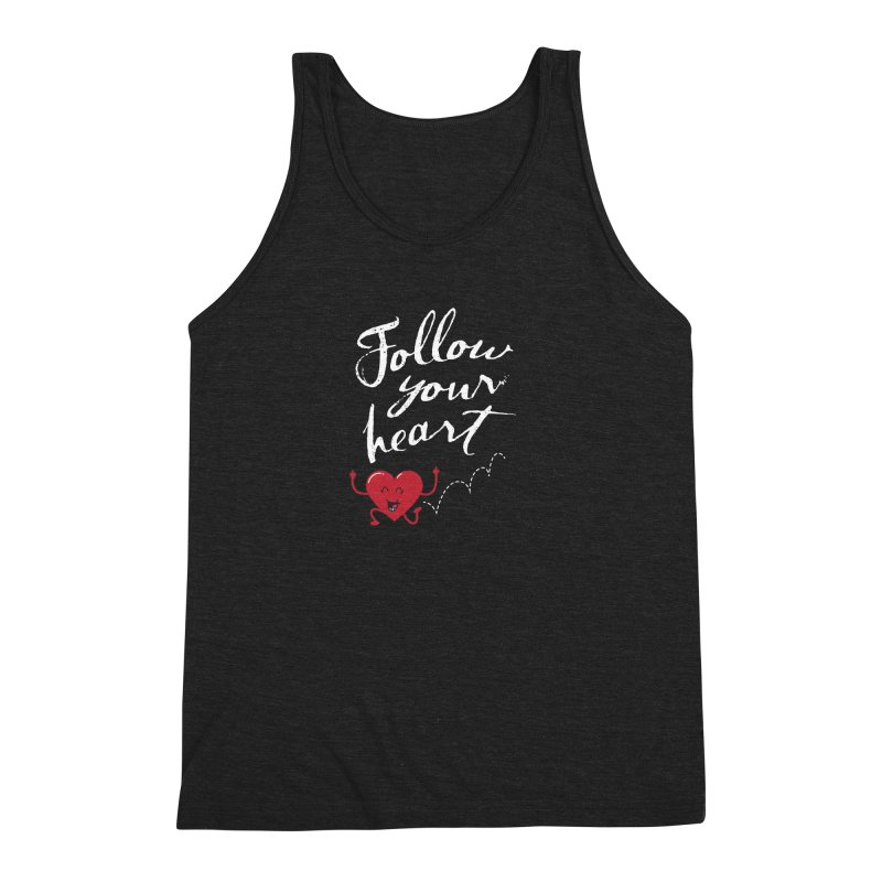 Follow Your Heart Men's Triblend Tank by Red Robot