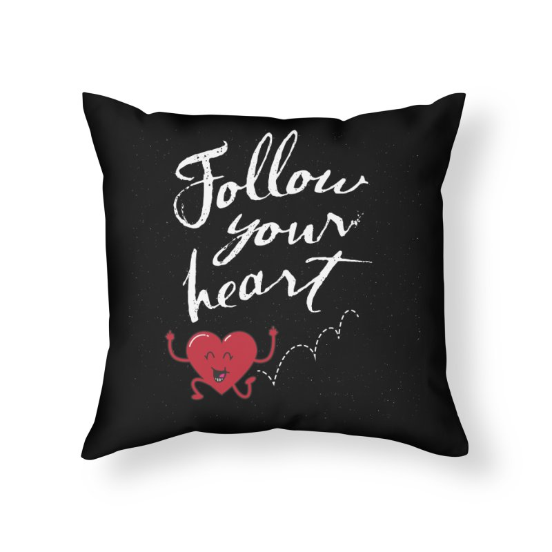 Follow Your Heart Home Throw Pillow by Red Robot