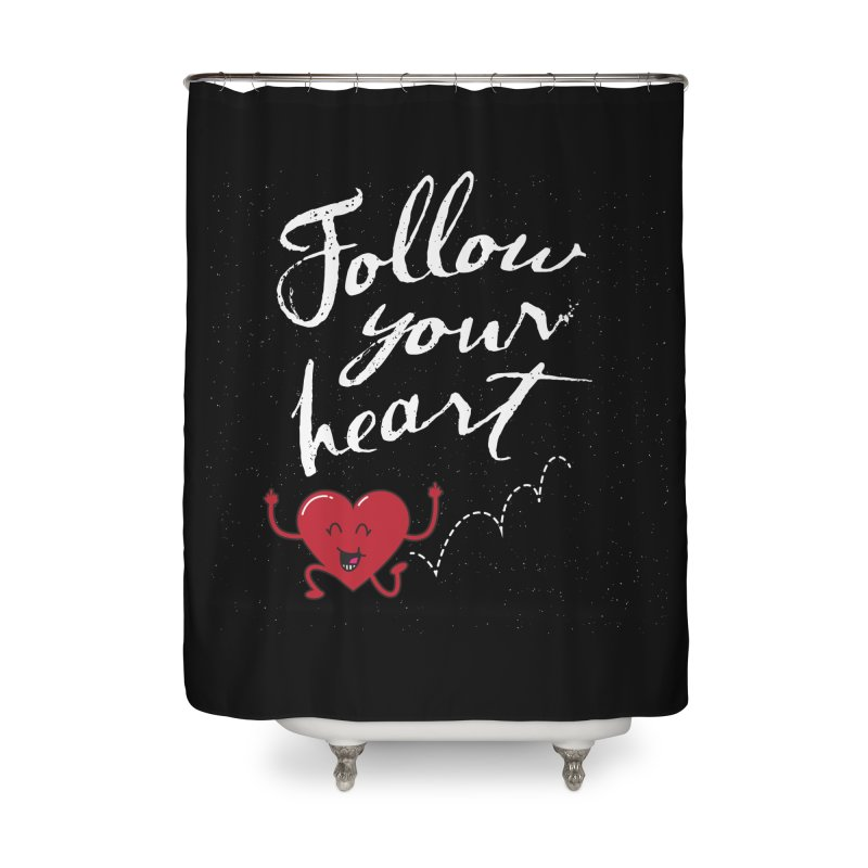 Follow Your Heart Home Shower Curtain by Red Robot