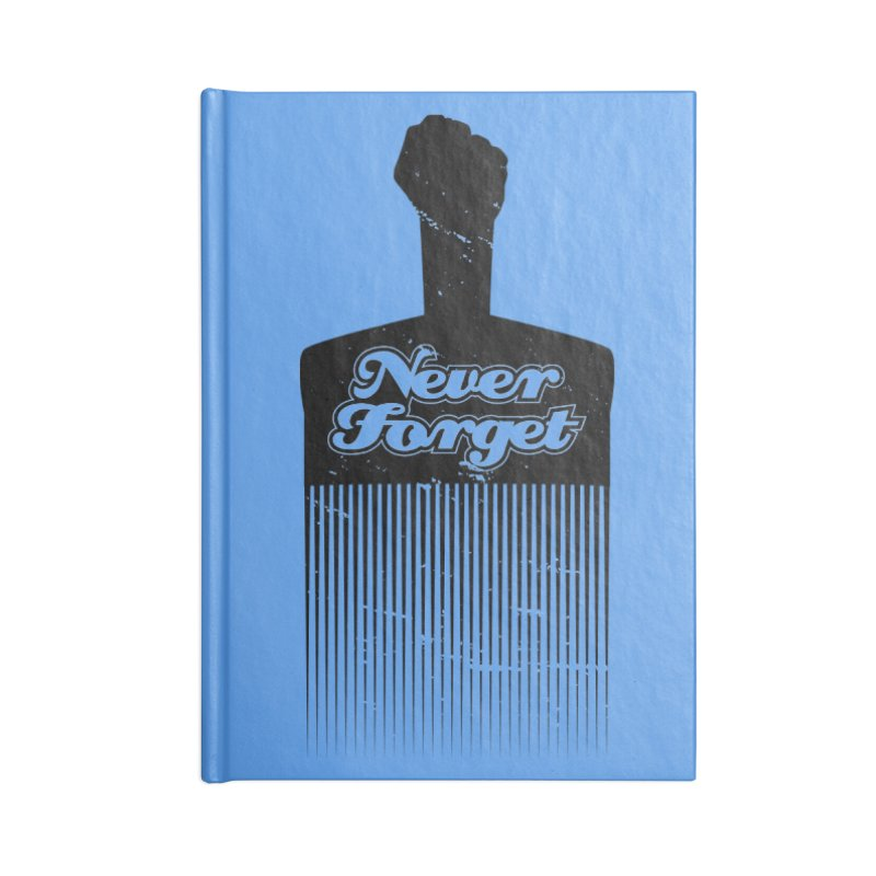 Never Forget Accessories Notebook by Red Robot
