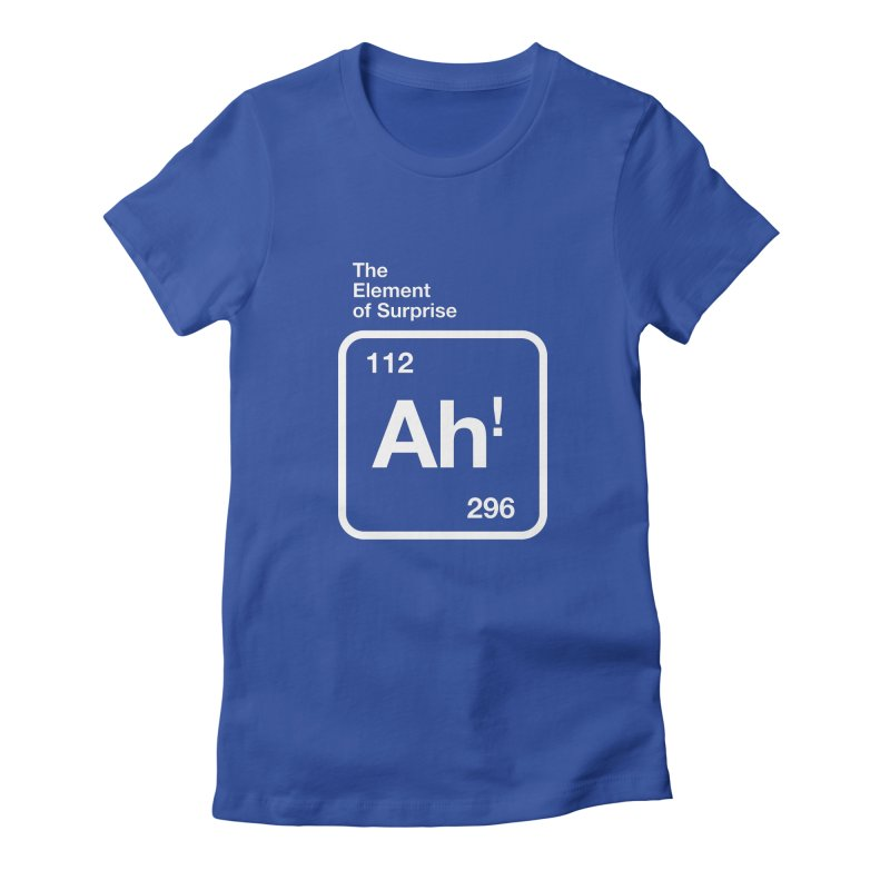 The Element of Surprise Women's Fitted T-Shirt by Red Robot