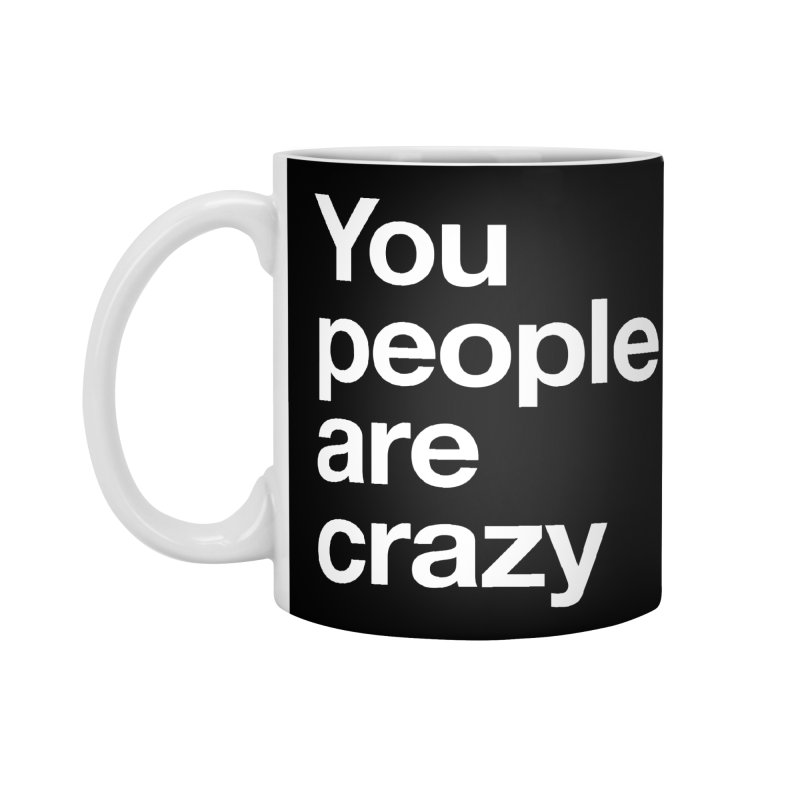 You People Accessories Mug by Red Robot