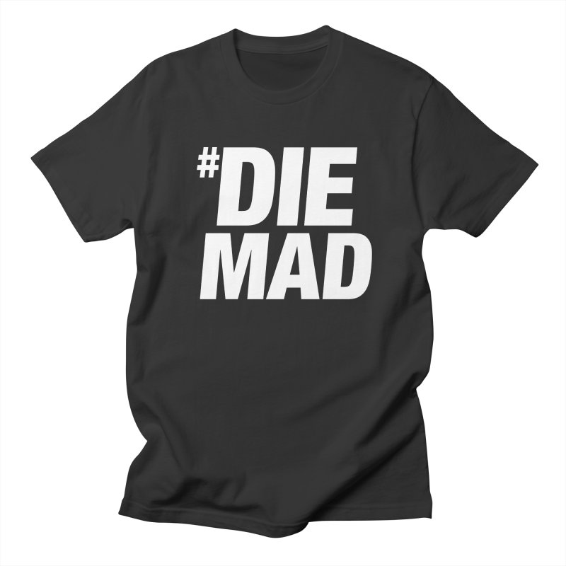 Die Mad Women's Unisex T-Shirt by Red Robot