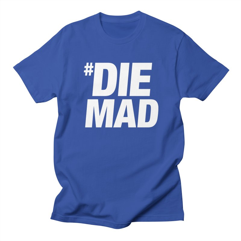 Die Mad Women's Regular Unisex T-Shirt by Red Robot