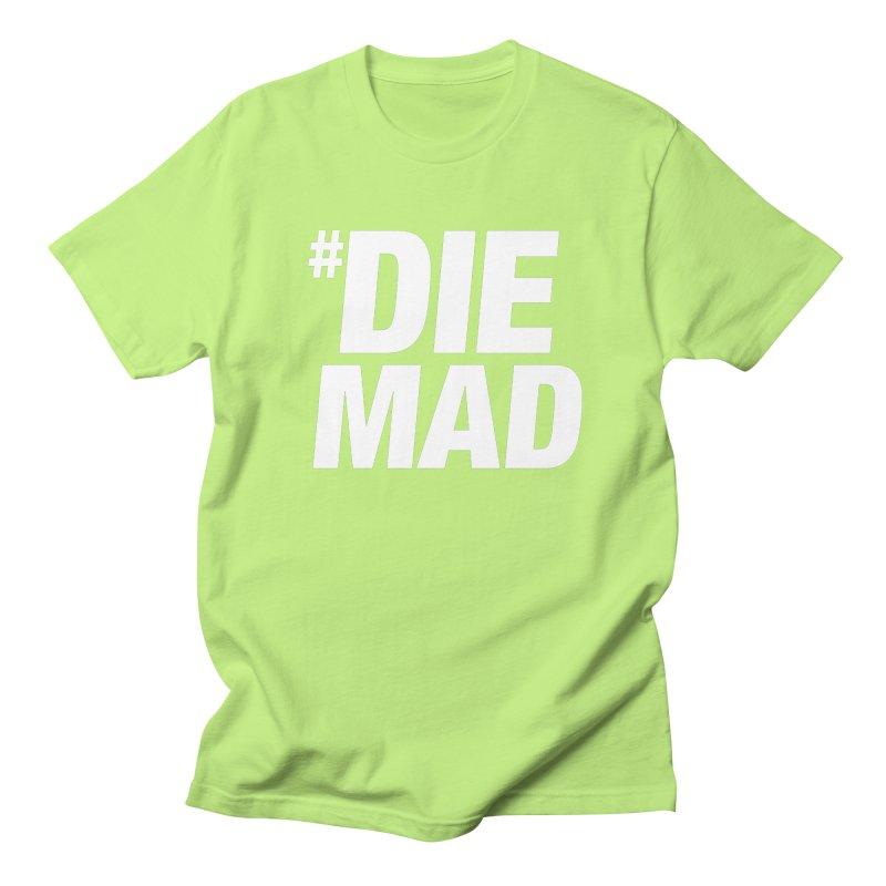 Die Mad Women's Unisex T-Shirt by Red Robot