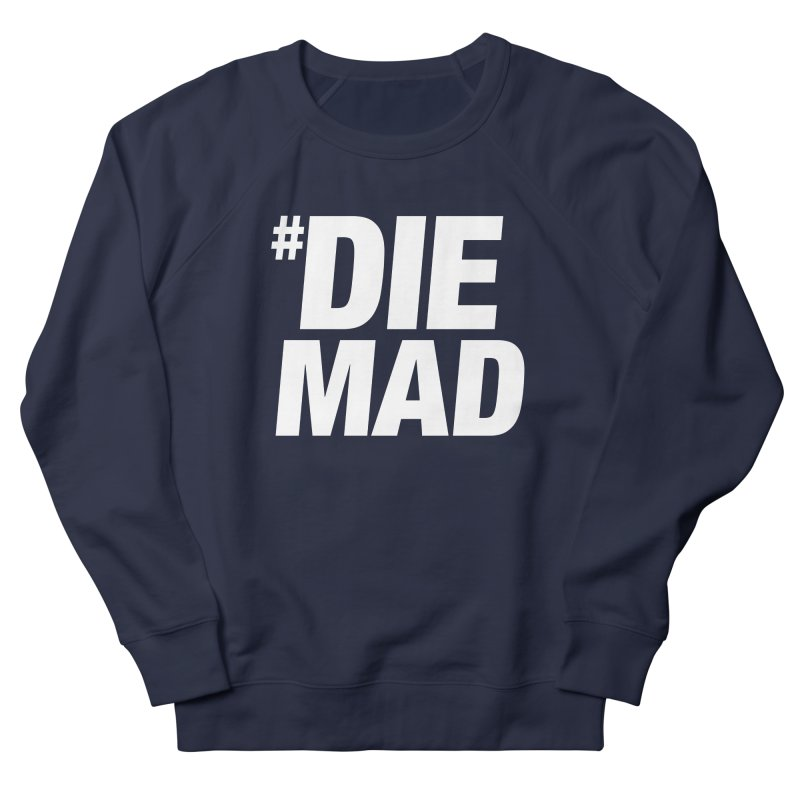 Die Mad Women's French Terry Sweatshirt by Red Robot