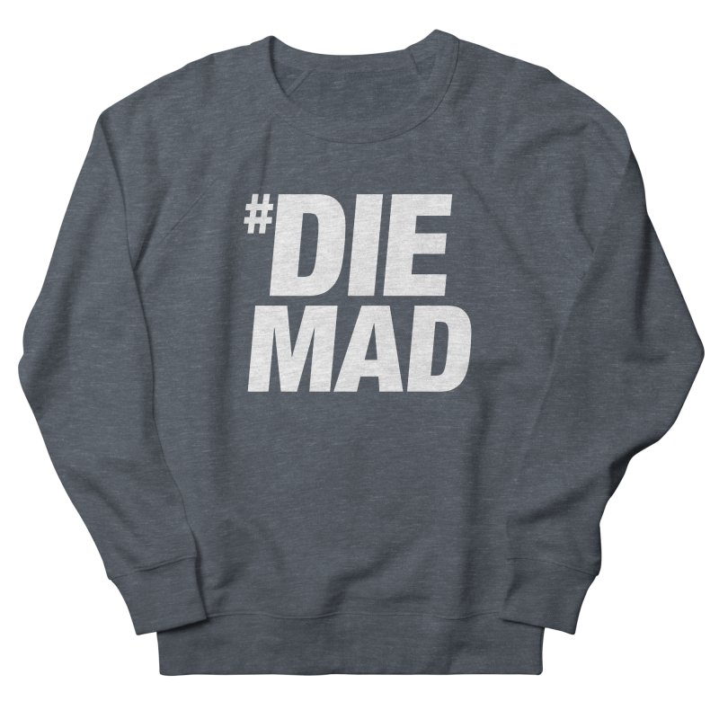 Die Mad Men's Sweatshirt by Red Robot