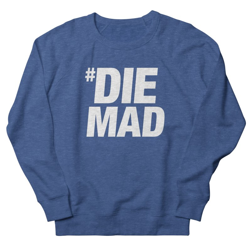 Die Mad Men's French Terry Sweatshirt by Red Robot