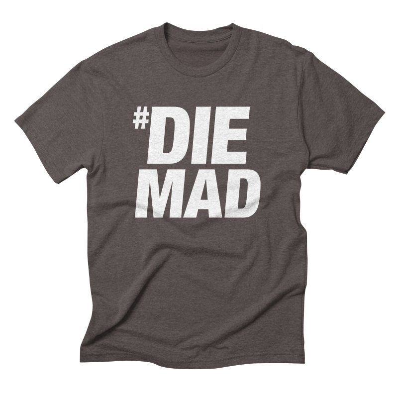 Die Mad Men's Triblend T-Shirt by Red Robot